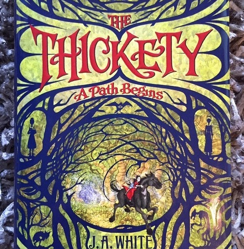 Chimera Review of The Thickety: A Path Begins by J. A. White