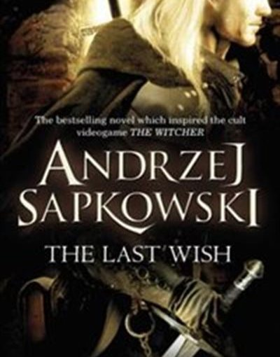 Chimera Review of The Last Wish by Andrzej Sapkowski