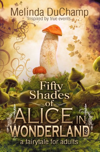 Chimera Reader review of Fifty Shades Of Alice In Wonderland – By Melinda DuChamp